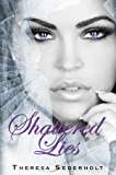 Shattered Lies (The Unraveled Trilogy Book 3)