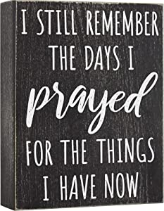 I Still Remember The Days I Prayed - Modern Farmhouse Decor for The Home 6x8 Wall Decorations for Living Room or Shelf Accent - House Prayer Sign Wooden Religious Plaque Christian Gifts for Women