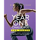 The Year One Challenge for Women: Thinner, Leaner, and Stronger Than Ever in 12 Months