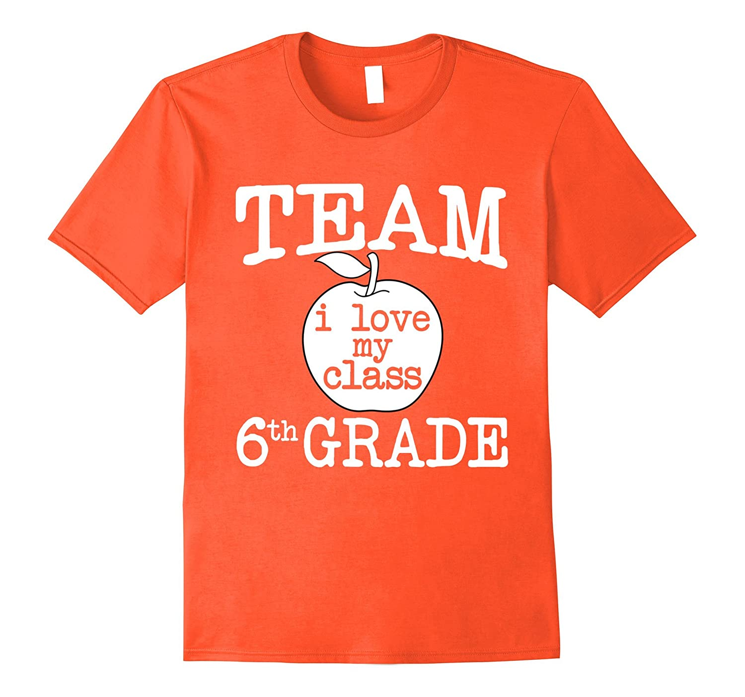 Team 6th Grade T-Shirt I Love My 6th Graders