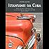 Istantanee da Cuba: Note, incontri e storie dall' Isola che da quasi 60 anni tiene testa agli USA. (Road Stories Vol. 1)