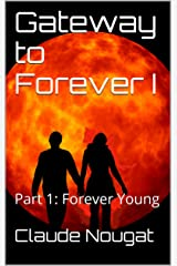 Gateway to Forever I: Part 1: Forever Young Kindle Edition