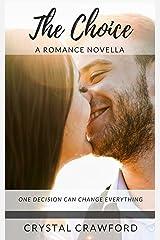 The Choice: a romance novella Kindle Edition
