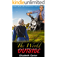 The World Outside: Clean Amish and Motorcycle Club Romance