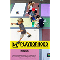 Playborhood: Turn Your Neighborhood Into a Place for Play (English Edition)