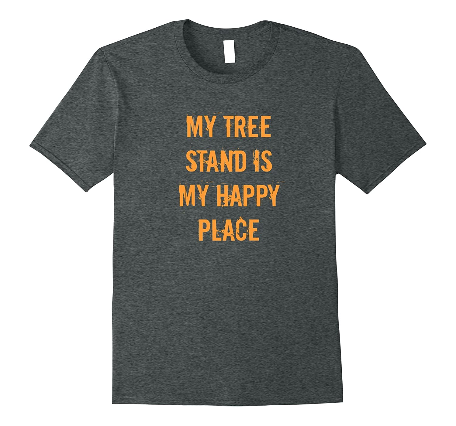 My Tree Stand is my Happy Place Deer Hunting T-Shirt-4LVS