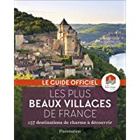 Les plus beaux villages de France : Guide officiel de l'association Les Plus Beaux Villages de France