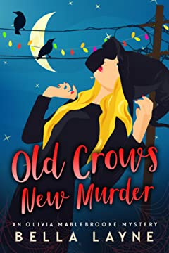 Old Crows, New Murder (An Olivia Mablebrooke Mystery Novel): cozy witch mystery series