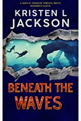BENEATH THE WAVES Kindle Edition