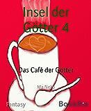 Insel der Götter 4: Das Café der Götter