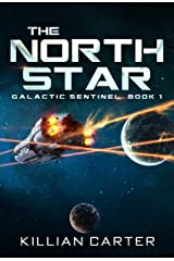 The North Star: Fast-paced Space Opera (Galactic Sentinel - Book One) Kindle Edition