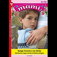 Mami 1938 – Familienroman: Bange Stunden um Ricky (German Edition)