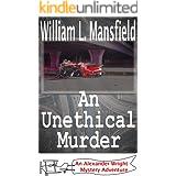 An Unethical Murder (An Alexander Wright Mystery Adventure Book 5)