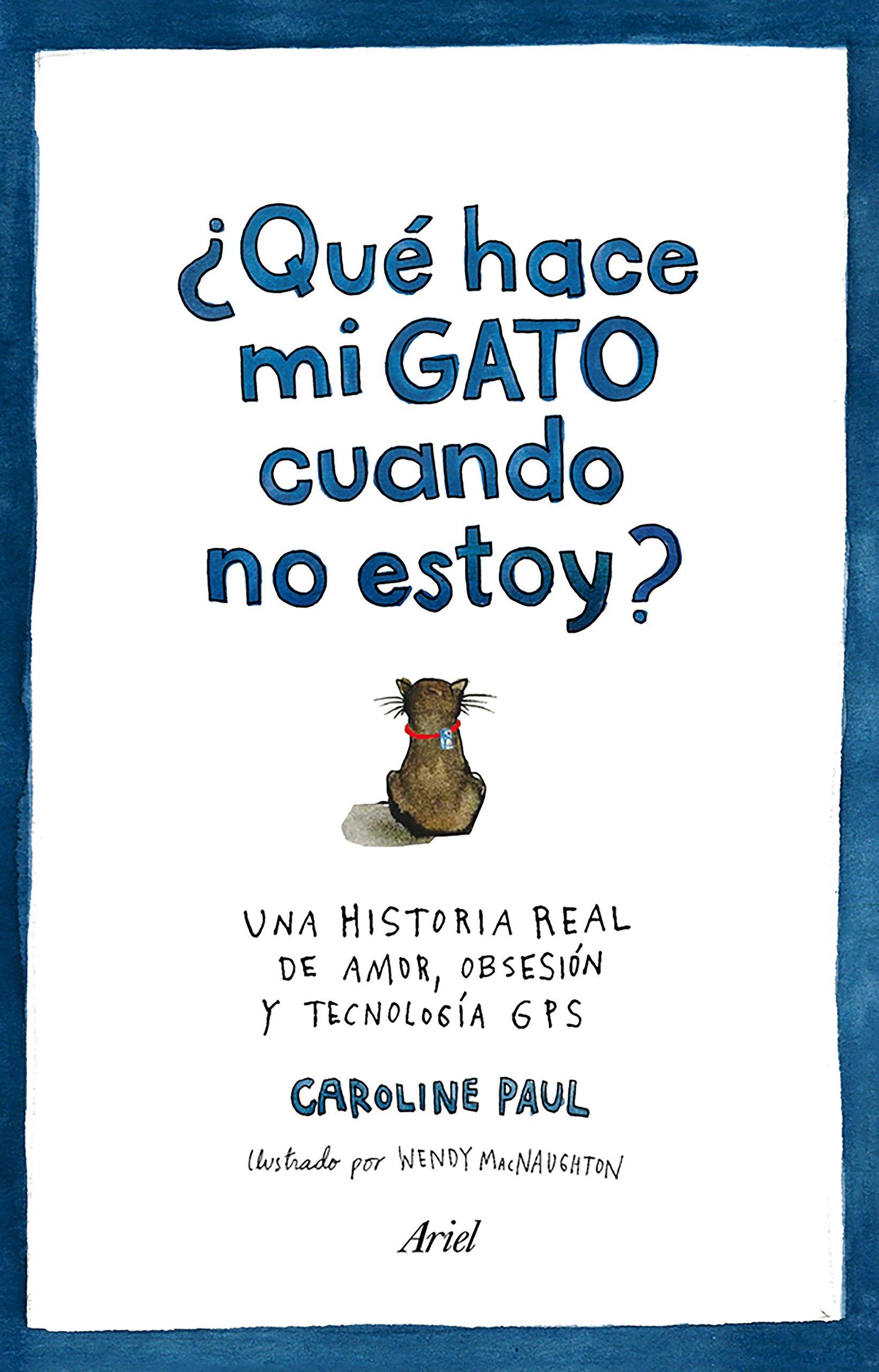 �Qu� hace mi gato cuando no estoy? (Spanish) Paperback – 2015