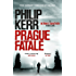 Prague Fatale: gripping historical thriller from a global bestselling author (Bernie Gunther Mystery Book 8)