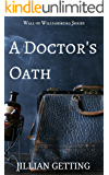A Doctor's Oath (Wall of Williamsburg Book 2)