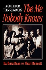 The Me Nobody Knows: A Guide for Teen Survivors