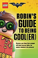 Robin's Guide to Being Cool(er) (LEGO Batman Movie) (The LEGO Batman Movie) Kindle Edition