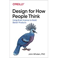 Design for How People Think: Using Brain Science to Build Better Products