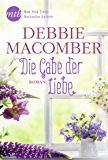 Die Gabe der Liebe: Liebesroman (Blossom-Street-Serie 7) (German Edition)