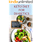 THE NEW KETO DIET FOR DIABETICS: Reversing Managing and Treating Type 1 and 2 Diabetics With Ketogenic Diet Includes Delicious Recipes Meal Plan and Cookbook