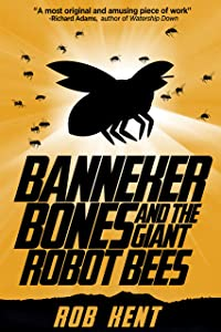 Banneker Bones and the Giant Robot Bees (The And Then Story Book 1)