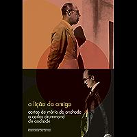 A lição do amigo: Cartas de Mário de Andrade a Carlos Drummond de Andrade