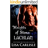 Knights of Stone: Lachlan (a Scottish enemies-to-lovers shifter romance) (Highland Gargoyles Book 2)