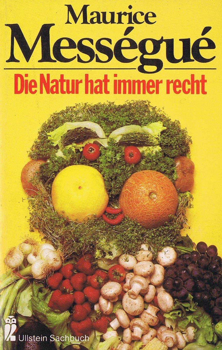 Die Natur hat immer recht.