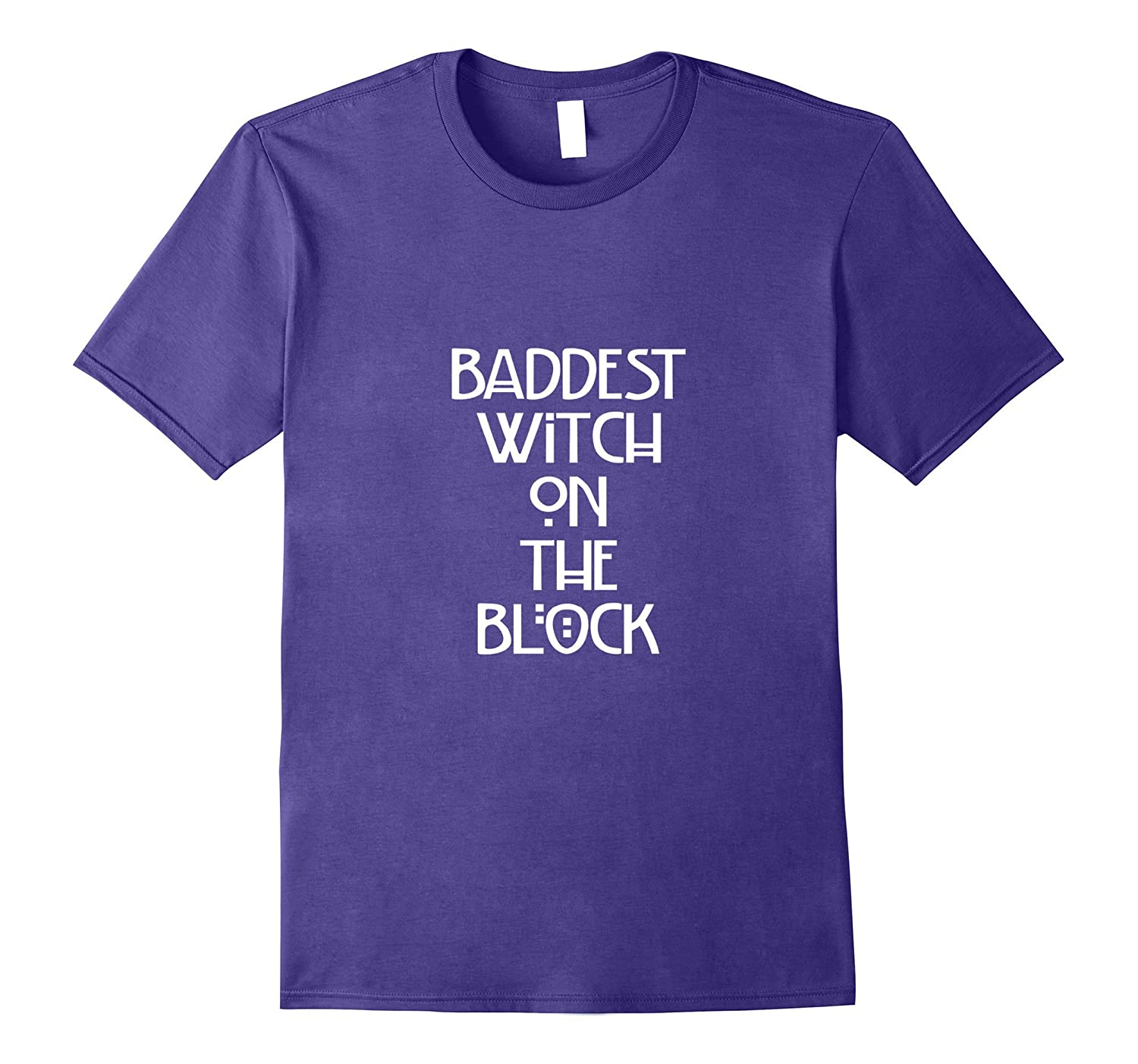 Baddest witch on the block Tshirt Easy DIY Halloween Costume-T-Shirt