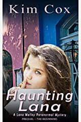 Haunting Lana: The Beginning - A Prequel (Lana Malloy Paranormal Mystery) Kindle Edition