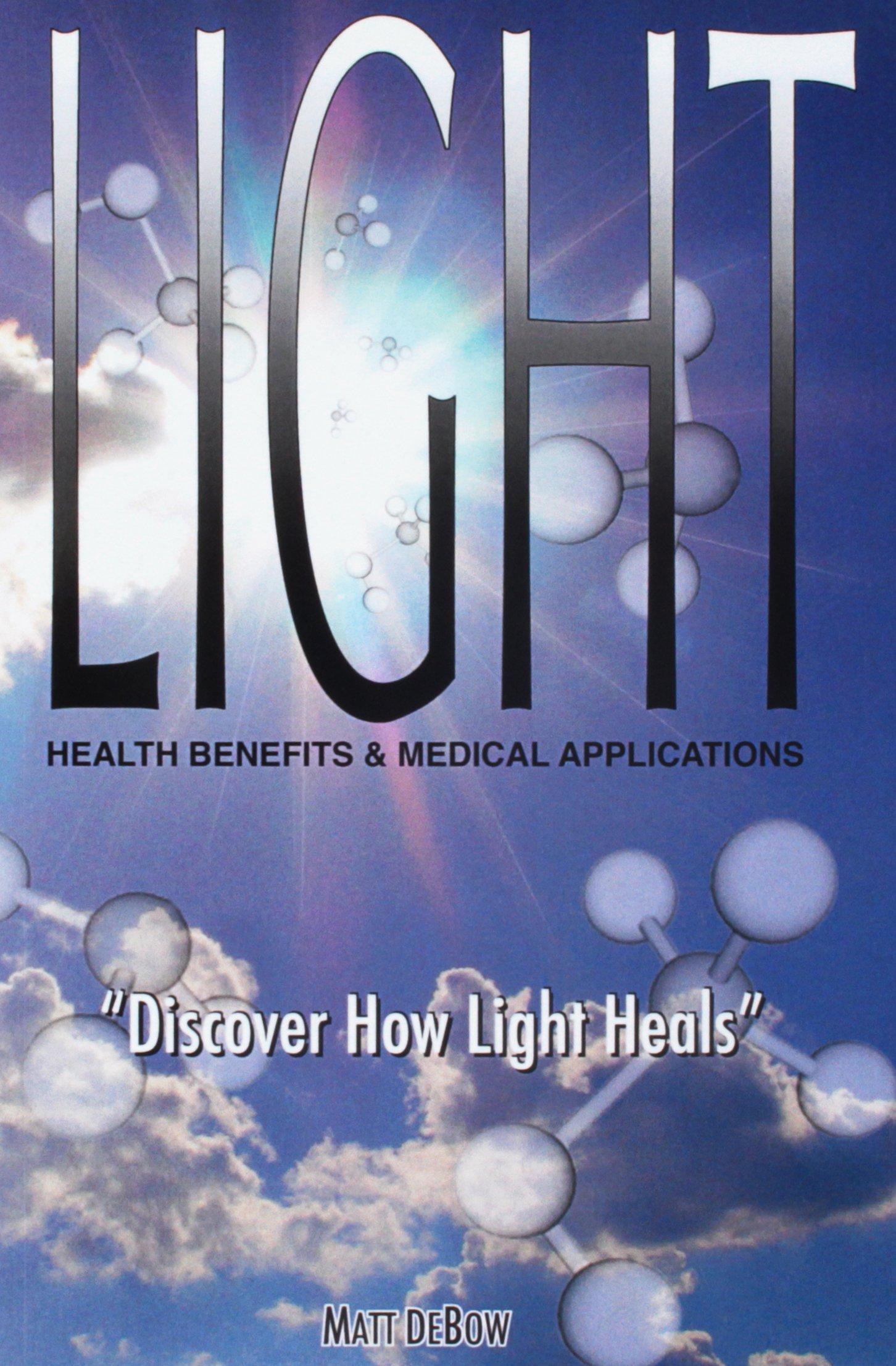 Download LIGHT: Health Benefits & Medical Applications ebook