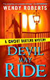 Devil May Ride: A Ghost Dusters Mystery