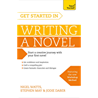 Get Started in Writing a Novel: How to write your first novel and create fantastic characters, dialogues and plot (Teach Yourself) (English Edition)