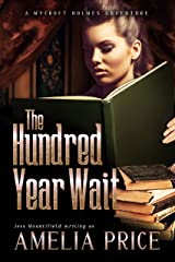 The Hundred Year Wait (Mycroft Holmes Adventures Book 1) Kindle Edition