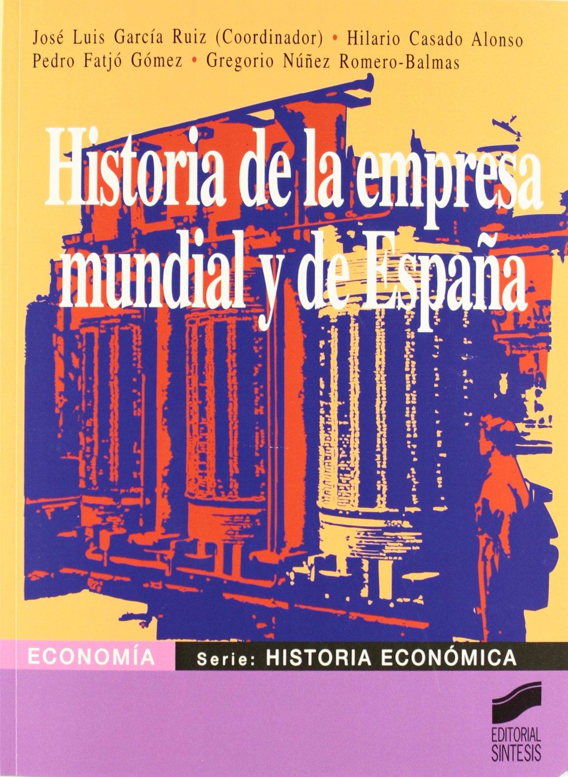 Historia de la empresa mundial y de España Sintesis Economia: Amazon.es: García Ruiz, J. Luis: Libros