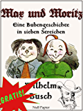 Max und Moritz - Eine Bubengeschichte in sieben Streichen: Vollständige und kolorierte Fassung (Wilhelm Busch bei Null Papier 1)