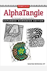 AlphaTangle, Expanded Workbook Edition: For Zentangle(R), Coloring, and More Kindle Edition