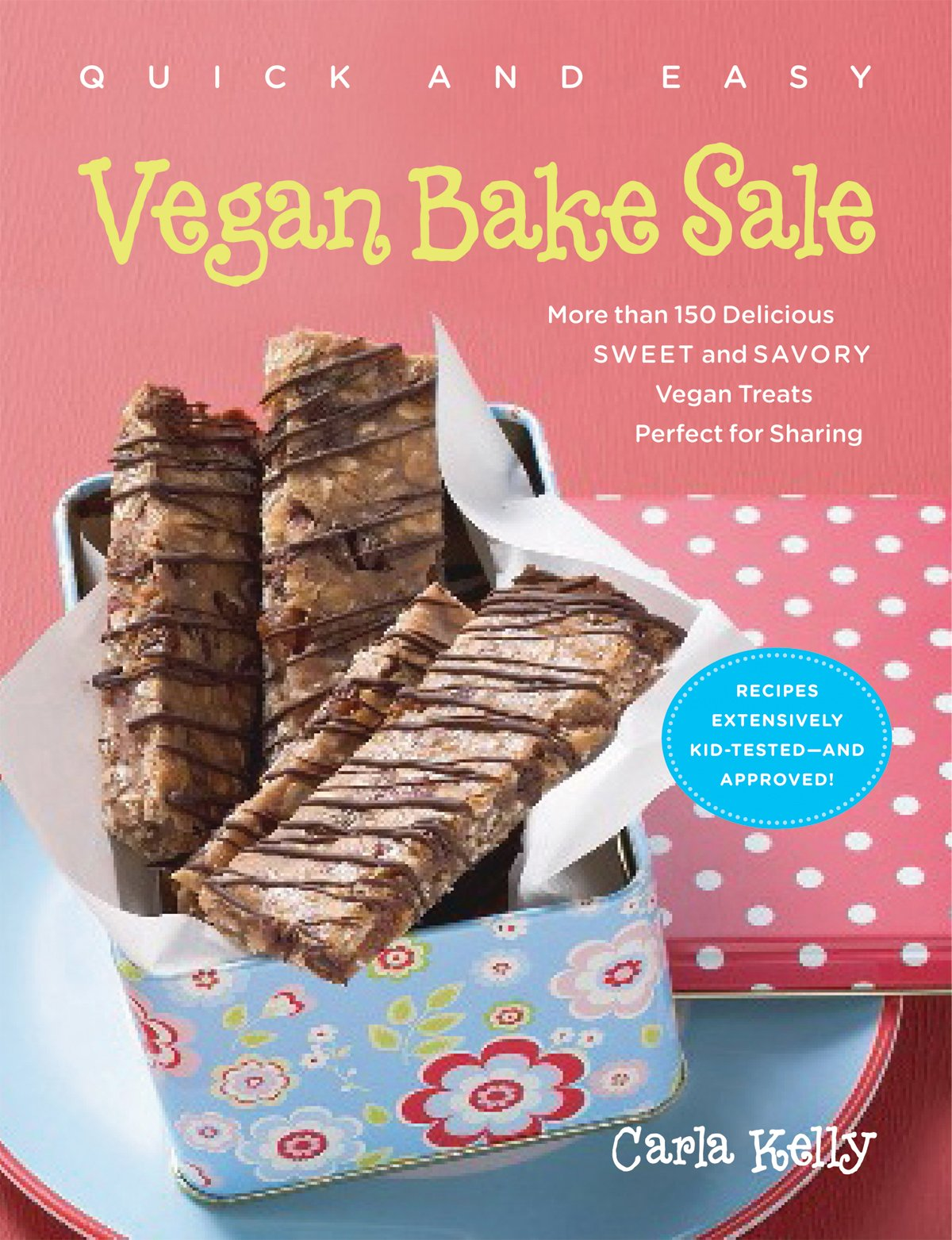 Quick & Easy Vegan Bake Sale: More than 150 Delicious Sweet and Savory Vegan Treats Perfect for Sharing ebook