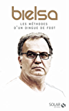 Marcelo Bielsa-Les méthodes d'un dingue du foot