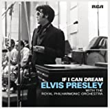 If I Can Dream: Elvis Presley With The Royal Philharmonic Or
