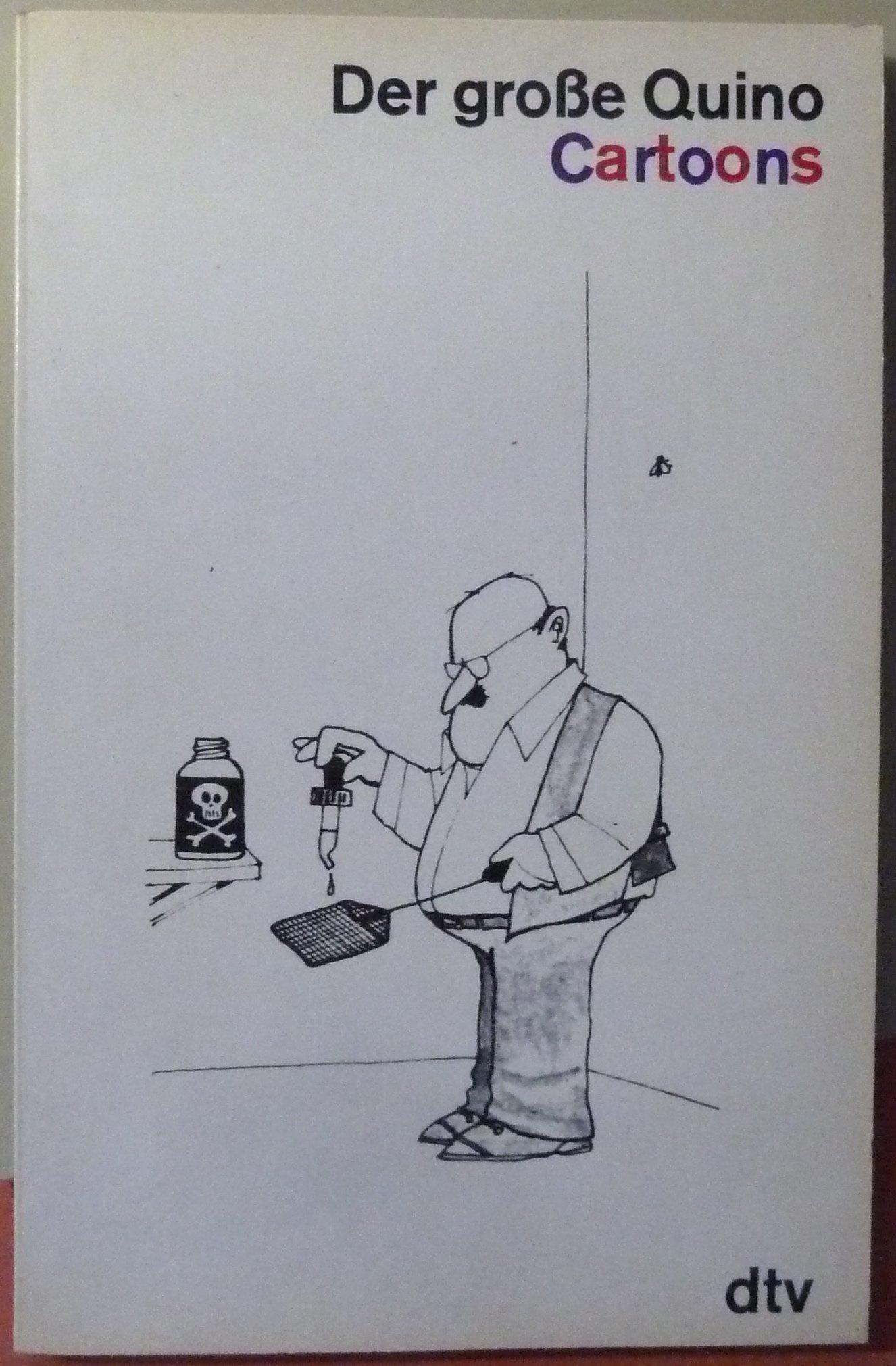 Der grosse Quino: Gedankenstriche e. scharfsichtigen ...