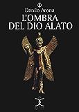 L'ombra del dio alato (eXoth Vol. 1)