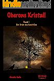 Oberons Kristall: Band I - Der Stein des Anstoßes
