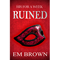 Ruined: A New Adult and Billionaire Romance (His For A Week Book 5) (English Edition)