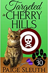 Targeted in Cherry Hills (Cozy Cat Caper Mystery Book 30) Kindle Edition