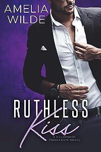 Ruthless Kiss (A Billionaire Possession Novel Book 4)