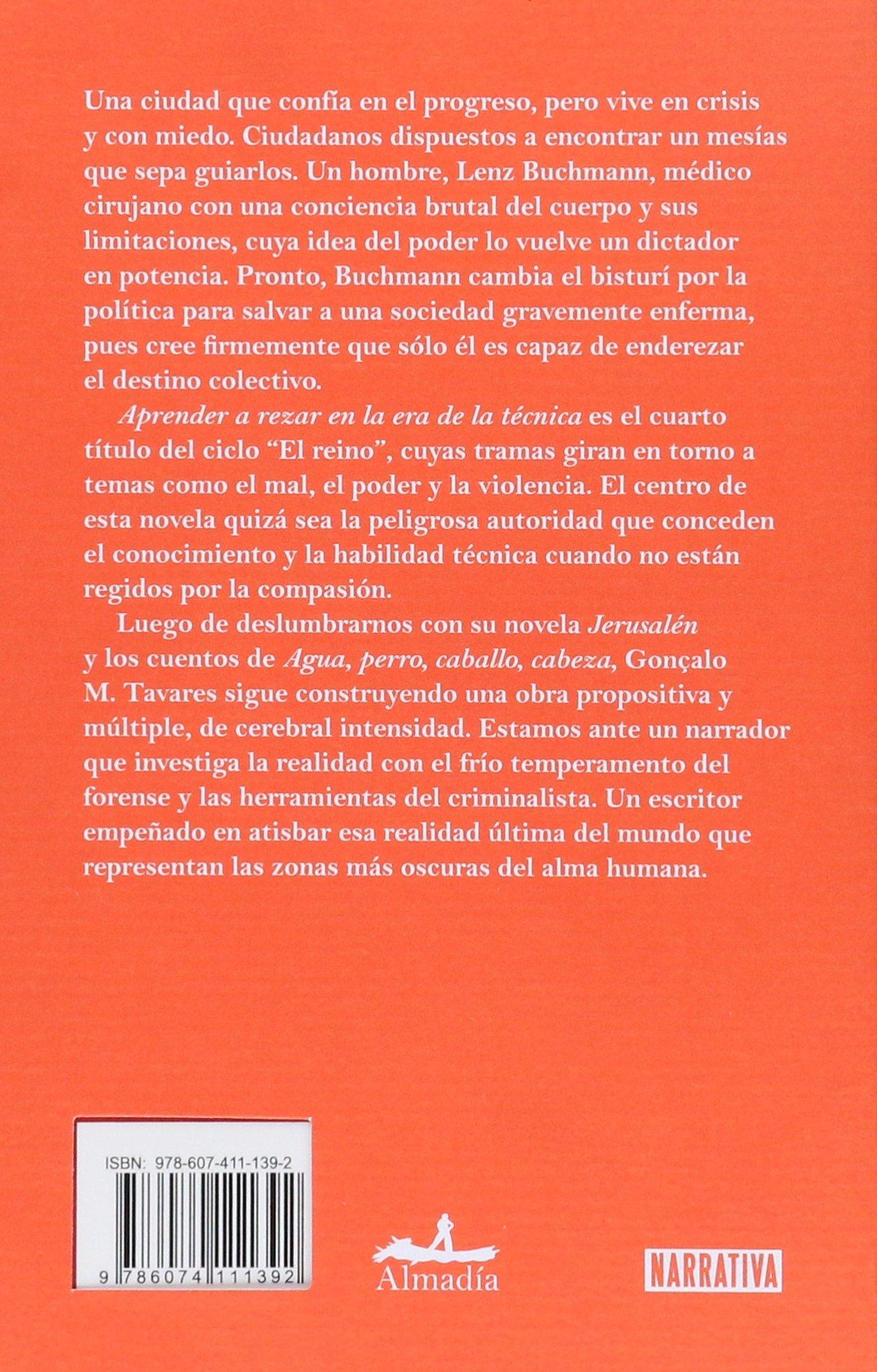 Aprender a rezar en la era de la técnica: GONÇALO TAVARES: 9786074111392: Amazon.com: Books