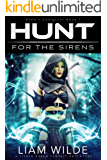 Hunt for the Sirens: A LitRPG Harem Fantasy Adventure (Hero's Conquest Book 1)