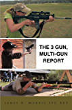 The 3 Gun, Multi-gun report